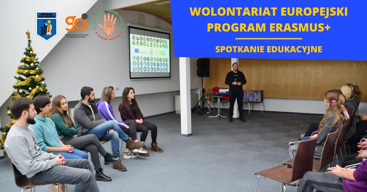 """Spotkanie edukacyjne """"Wolontariat Europejski – Program ERASMUS+"""""""
