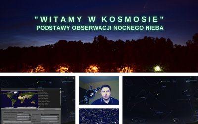 """""""Witamy w kosmosie"""" – podstawy obserwacji nocnego nieba"""
